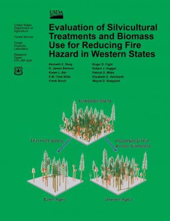 Evaluation of Silvicultural Treatments and Biomass Use for Reducing Fire Hazard in Western States