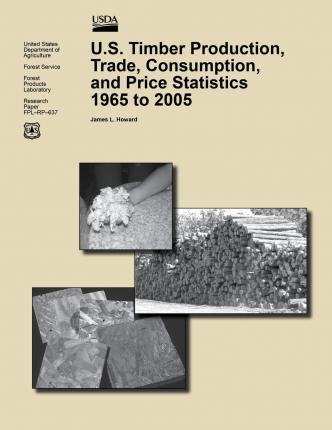 U.S. Timber Production, Trade, Consumption, and Price Statistics 1965 to 2005