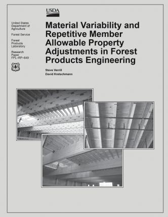 Material Variability and Repetative Member Allowable Property Adjustments in Forest Products Engineering