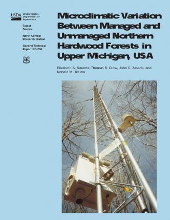 Microclimatic Variation Between Managed and Unmanaged Northwen Hardwood Forests in Upper Michigan, USA