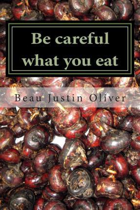 Be Careful What You Eat