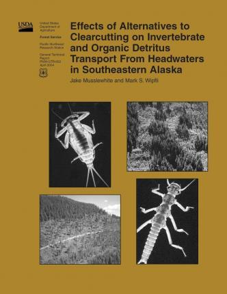 Effects of Alternatives to Clearcutting on Invertebrate and Organic Detritus Transport from Headwaters in Southeastern Alaska