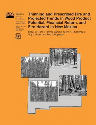 Thinning and Prescribed Fire and Projected Trends in Wood Product Potential, Financial Return, and Fire Hazard in New Mexico
