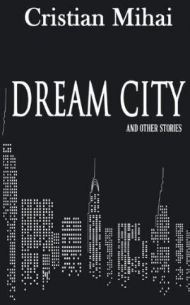 Dream City and Other Stories
