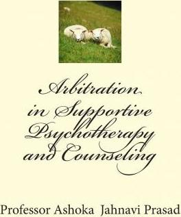 Arbitration in Supportive Psychotherapy and Counseling