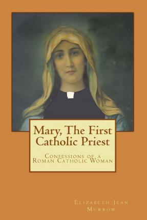 Mary, the First Catholic Priest