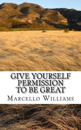 Give Yourself Permission to Be Great