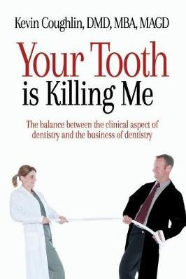 Your Tooth Is Killing Me