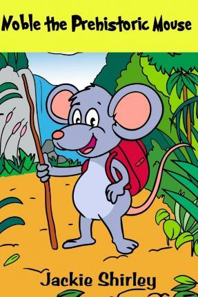 Noble the Prehistoric Mouse