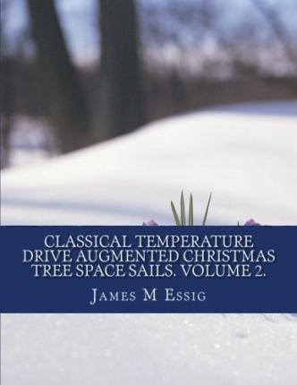 Classical Temperature Drive Augmented Christmas Tree Space Sails. Volume 2.