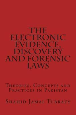 The Electronic Evidence, Discovery and Forensic Laws
