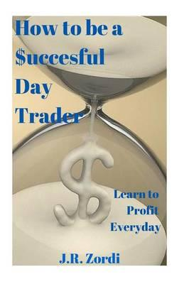 How to Be a $Uccessful Day Trader