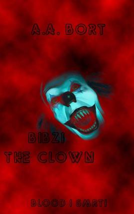 Bibzi the Clown Blood I Smrti