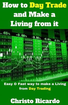 How to Day Trade and Make a Living from It