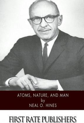Atoms, Nature, and Man