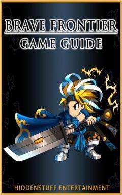 Brave Frontier Game Guide