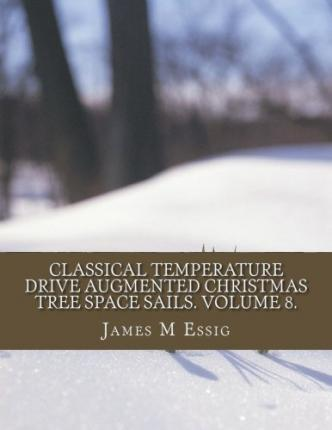 Classical Temperature Drive Augmented Christmas Tree Space Sails. Volume 8.