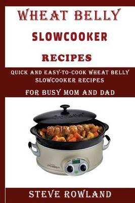 The Wheat Belly Slowcooker Recipes