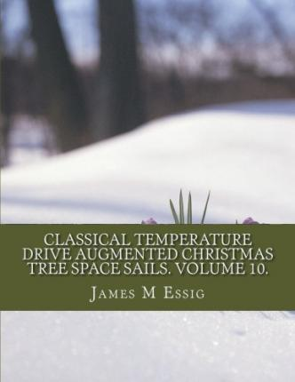 Classical Temperature Drive Augmented Christmas Tree Space Sails. Volume 10.
