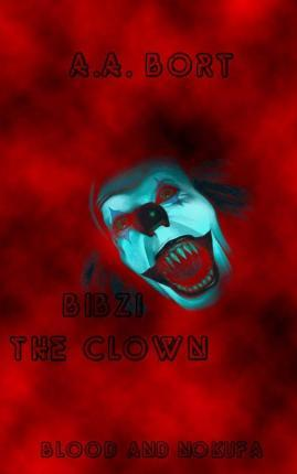 Bibzi the Clown Blood and Nokufa