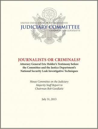 Journalists or Criminals? Attorney General Eric Holder's Testimony Before the Committee and the Justice Department's National Security Leak Investigate Techniques