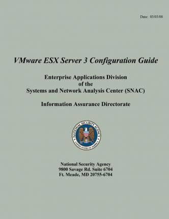 Vmware Esx Server 3 Configuration Guide Enterprise Applications Division of the Systems and Network Analysis Center (Snac)