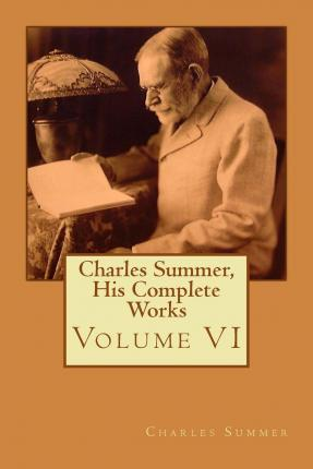 Charles Summer, His Complete Works
