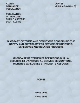 Glossary of Terms and Definitions Concerning the Safety and Suitability for Service of Munitions, Explosives and Related Products