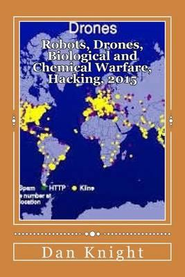 Robots, Drones, Biological and Chemical Warfare, Hacking, 2015
