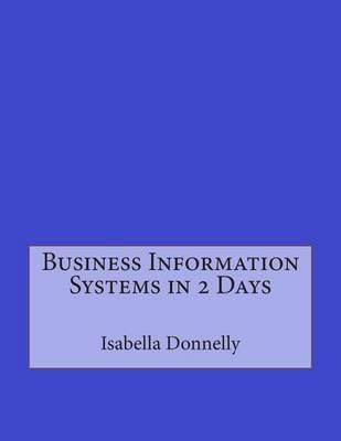 Business Information Systems in 2 Days