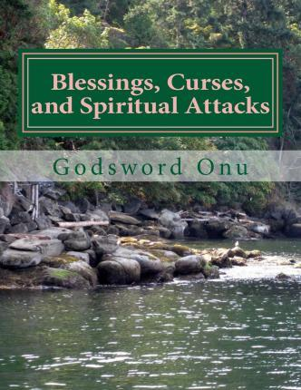 Blessings, Curses, and Spiritual Attacks