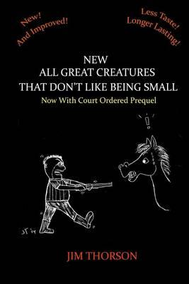 New All Great Creatures That Don't Like Being Small, Including Prequel