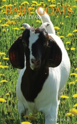 Baby Goats Journal Diary (Notebook)