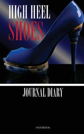 High Heel Shoes Journal Diary (Notebook)