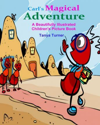 Carl's Magical Adventure (a Beautifully Illustrated Children's Picture Book)