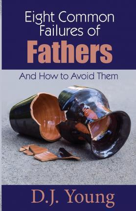 Eight Common Failures of Fathers