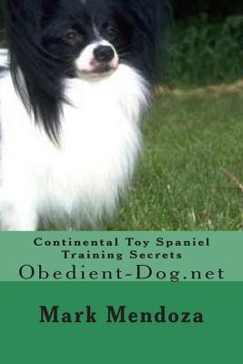 Continental Toy Spaniel Training Secrets