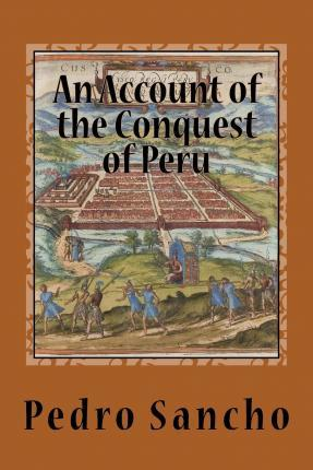 An Account of the Conquest of Peru