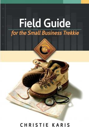 Field Guide for the Small Business Trekkie