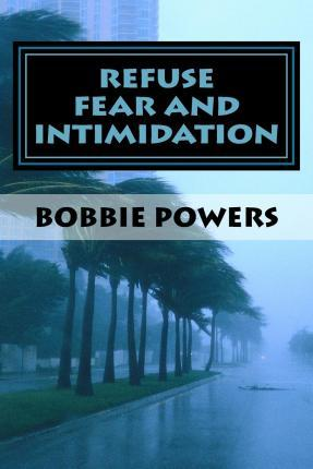 Refuse Fear and Intimidation