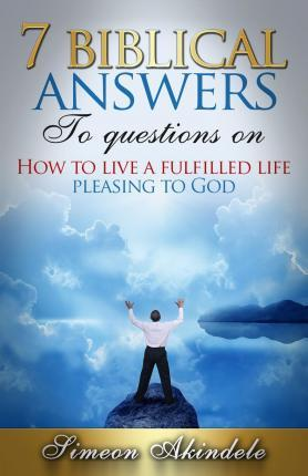 7 Biblical Answers to Questions on