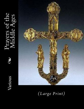Prayers of the Middle Ages
