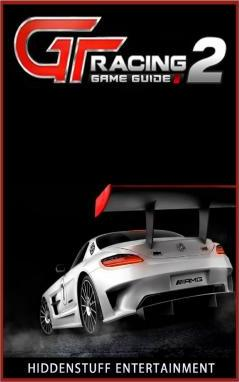 GT Racing 2 Game Guide
