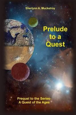 Prelude to a Quest