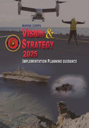 Marine Corps Vision & Strategy 2025