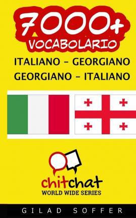 7000+ Italiano - Georgiano Georgiano - Italiano Vocabolario
