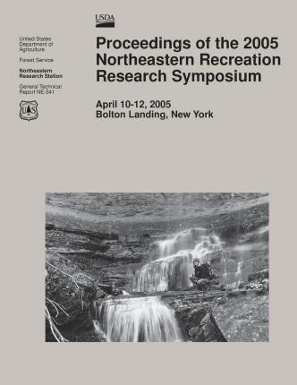 Proceedings of the 2005 Northeastern Recreation Research Symposium