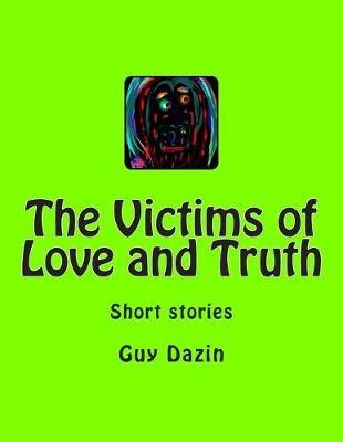 The Victims of Love and Truth