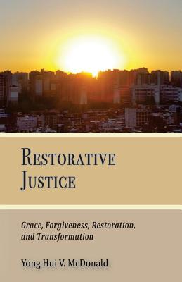 Restorative Justice, Grace, Restoration, and Transformation
