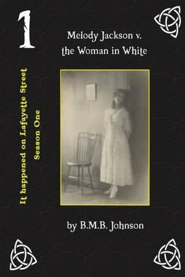 Melody Jackson V. the Woman in White